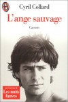 ange sauvage: [carnets] - Cyril Collard