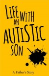Life with an Autistic Son - B's Dad