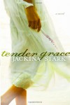 Tender Grace - Jackina Stark
