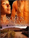 Frozen in Time - Koko Brown
