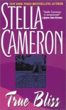 True Bliss - Stella Cameron