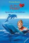 Sieben Pfoten für Penny 31: Sprachkurs mit Delfinen - Thomas C. Brezina