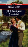 A Clandestine Courtship (Signet Regency Romance) - Allison Lane