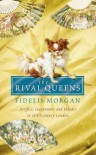 The Rival Queens - Fidelis Morgan