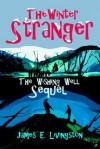 The Winter Stranger: The Wishing Well Sequel - James E. Livingston