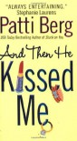 And Then He Kissed Me - Patti Berg