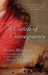 A Catch of Consequences - Diana Norman