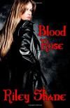Blood Rose - Riley Shane