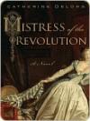 Mistress of the Revolution - Catherine Delors