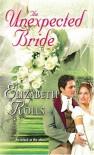 The Unexpected Bride (Harlequin Historical) - Elizabeth Rolls