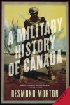 A Military History of Canada - Desmond Morton