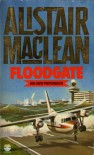Floodgate - Alistair MacLean