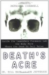 Death's Acre: Inside the Legendary Forensic Lab the Body Farm Where the Dead Do Tell Tales - Jon Jefferson, Bill Bass