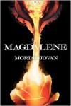 Magdalene  - Moriah Jovan