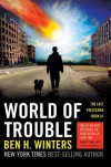 World of Trouble: The Last Policeman Book III - Ben H. Winters