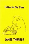 Fables For Our Time/Further Fables For Our Time - James Thurber