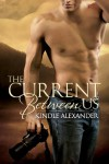 The Current Between Us - Kindle Alexander