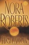 High Noon - Nora Roberts