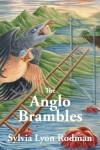 The Anglo Brambles - Sylvia Lyon Rodman