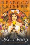 Ophelia's Revenge - Rebecca Reisert