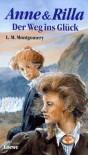 Anne & Rilla: Der Weg ins Glück (Anne of Green Gables, #8.2) - Dagmar Weischer, L.M. Montgomery