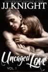 Uncaged Love  - JJ Knight