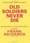 Old Soldiers Never Die. - Frank Richards
