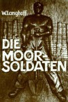 Die Moorsoldaten: 13 Monate Konzentrationslager - Wolfgang Langhoff