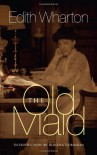The Old Maid (The 'Fifties) (Dodo Press) - Edith Wharton