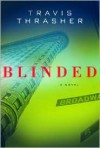 Blinded - Travis Thrasher