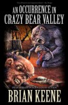 An Occurrence in Crazy Bear Valley - Brian Keene