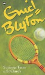 Summer Term At St Clare's (St Clare's) - Enid Blyton, Paul Catherall