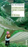 Gebrauchsanweisung für China - Kai Strittmatter