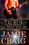 Taurus: All That You Do  - Jamie Craig