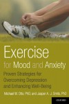 Exercise for Mood and Anxiety: Proven Strategies for Overcoming Depression and Enhancing Well-Being - Jasper A.J. Smits, Michael W. Otto