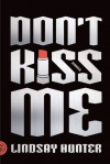 Don't Kiss Me: Stories - Lindsay Hunter