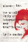 Slavery Inc: The Untold Story of International Sex Trafficking - Lydia Cacho, Roberto Saviano