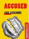 Accused (Kindle Single) - Paul Alexander