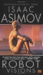 Robot Visions - Isaac Asimov, Ralph McQuarrie