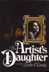 The Artist's Daughter - Leslie O'Grady