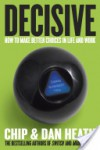 Decisive - Chip Heath;Dan Heath