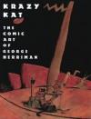 Krazy Kat: The Comic Art of George Herriman - George Herriman, Patrick McDonnell, Karen O'Connell, Georgia Riley de Havenon