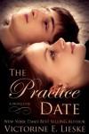 The Practice Date - A Novelette - Victorine E. Lieske