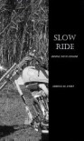 Slow Ride (Riding With Honor, #2) - Rebecca Avery