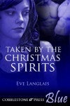 Taken By The Christmas Spirits - Eve Langlais
