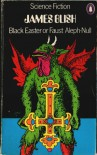 Black Easter: Faust Aleph-Null  - James Blish