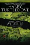 Liberating Atlantis - Harry Turtledove