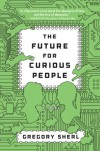 The Future for Curious People - Greg Sherl