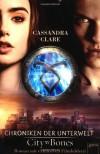 City of Bones. Roman mit exklusiven Filmbildern: Chroniken der Unterwelt - Cassandra Clare