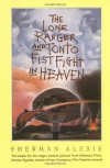 The Lone Ranger and Tonto Fistfight in Heaven - Sherman Alexie